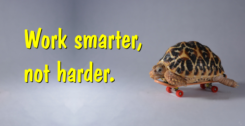 work smarter not harder to increase productivity