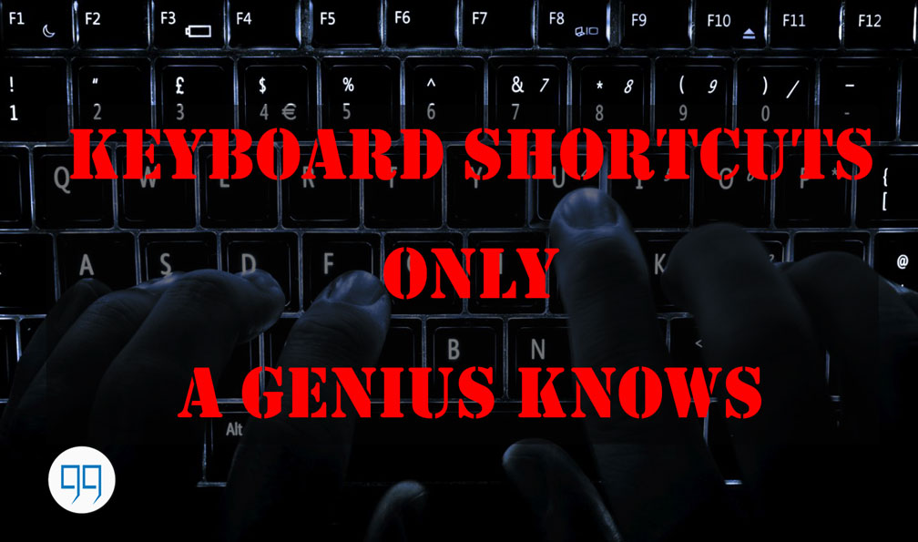 keyboard shortcuts only for genius people